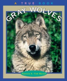 Gray Wolves (A True Book: Animals), Paperback Book