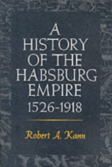 A History of the Habsburg Empire, 1526-1918, Paperback Book