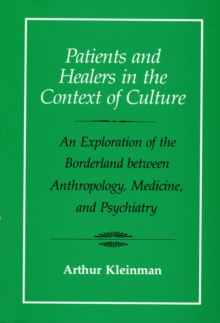 Patients and Healers in the Context of Culture : An Exploration of the Borderland between Anthropology, Medicine, and Psychiatry, Paperback Book