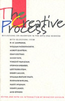 The Creative Process : Reflections on the Invention in the Arts and Sciences, Paperback Book