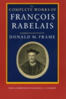 The Complete Works of Francois Rabelais, Paperback / softback Book
