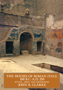 The Houses of Roman Italy, 100 B.C.- A.D. 250 : Ritual, Space, and Decoration, Paperback Book