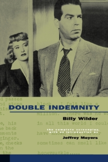 Double Indemnity : The Complete Screenplay, Paperback Book