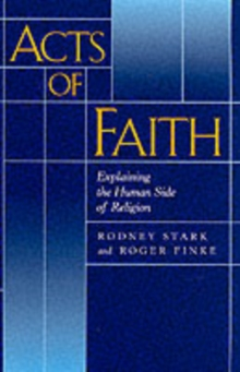 Acts of Faith : Explaining the Human Side of Religion, Paperback Book