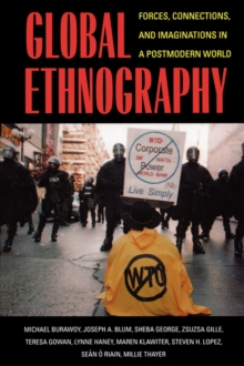 Global Ethnography : Forces, Connections, and Imaginations in a Postmodern World, Paperback Book