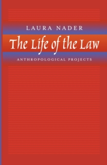 The Life of the Law : Anthropological Projects, Paperback Book