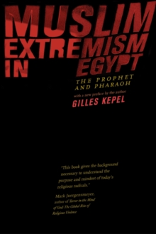 Muslim Extremism in Egypt : The Prophet and Pharaoh, Paperback Book