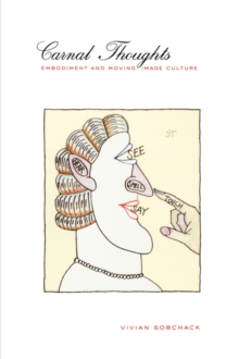 Carnal Thoughts : Embodiment and Moving Image Culture, Paperback Book
