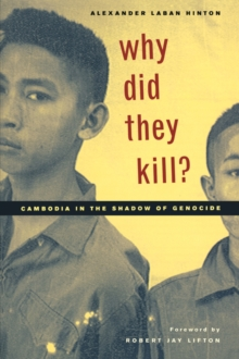 Why Did They Kill? : Cambodia in the Shadow of Genocide, Paperback Book