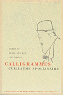 Calligrammes : Poems of Peace and War (1913-1916), Paperback Book