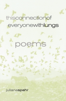 This Connection of Everyone with Lungs : Poems, Paperback / softback Book