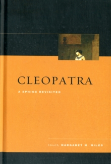 Cleopatra : A Sphinx Revisited, Hardback Book