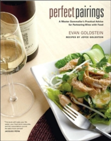 Perfect Pairings : A Master Sommelier's Practical Advice for Partnering Wine with Food, Hardback Book
