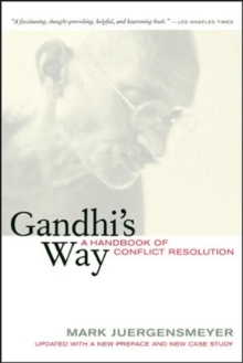 Gandhi's Way : A Handbook of Conflict Resolution, Paperback Book