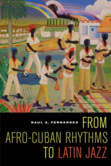 From Afro-Cuban Rhythms to Latin Jazz, Paperback Book