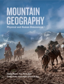 Mountain Geography : Physical and Human Dimensions, Hardback Book