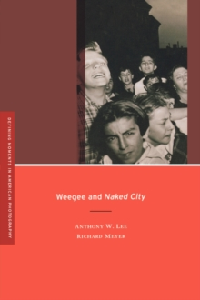Weegee and <i>Naked City</i>, Paperback Book