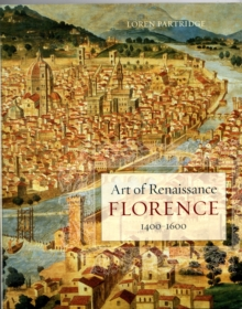 Art of Renaissance Florence, 1400 1600, Paperback / softback Book