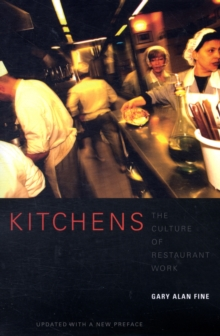 Kitchens : The Culture of Restaurant Work, Paperback / softback Book