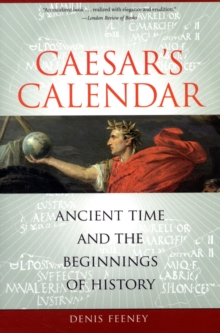 Caesar's Calendar : Ancient Time and the Beginnings of History, Paperback Book