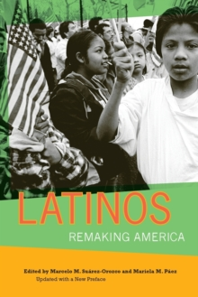 Latinos : Remaking America, Paperback Book