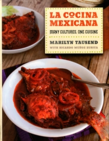 La Cocina Mexicana : Many Cultures, One Cuisine, Hardback Book