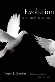 Evolution : The History of an Idea, 25th Anniversary Edition, With a New Preface, Paperback / softback Book