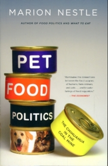 Pet Food Politics : The Chihuahua in the Coal Mine, Paperback / softback Book