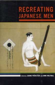 Recreating Japanese Men, Paperback Book
