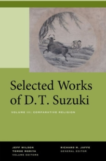 Selected Works of D.T. Suzuki, Volume III : Comparative Religion, Hardback Book