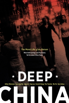 Deep China : The Moral Life of the Person, Paperback / softback Book