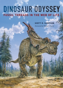 Dinosaur Odyssey : Fossil Threads in the Web of Life, Paperback Book