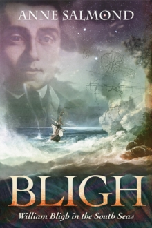 BLIGH : William Bligh in the South Seas, Hardback Book