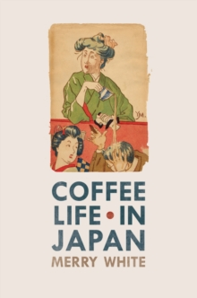 Coffee Life in Japan, Paperback / softback Book