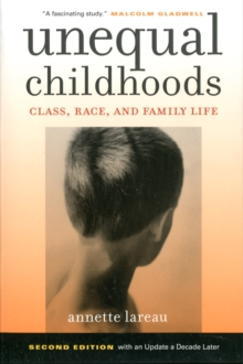 Unequal Childhoods : Class, Race, and Family Life, Paperback / softback Book