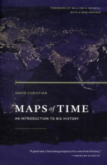 Maps of Time : An Introduction to Big History, Paperback / softback Book
