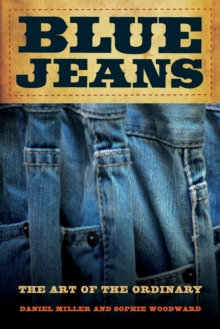 Blue Jeans : The Art of the Ordinary, Paperback Book