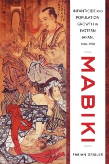 Mabiki : Infanticide and Population Growth in Eastern Japan, 1660-1950, Hardback Book