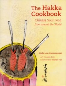 The Hakka Cookbook : Chinese Soul Food from Around the World, Hardback Book