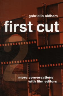 First Cut 2 : More Conversations with Film Editors, Paperback / softback Book