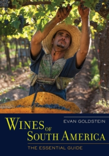 Wines of South America : The Essential Guide, Hardback Book