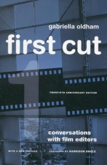 First Cut : Conversations with Film Editors, Paperback / softback Book