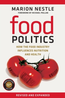 Food Politics : How the Food Industry Influences Nutrition and Health, Paperback Book