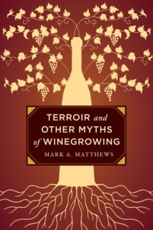 Terroir and Other Myths of Winegrowing, Hardback Book