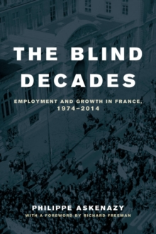 The Blind Decades : Employment and Growth in France, 1974-2014, Hardback Book