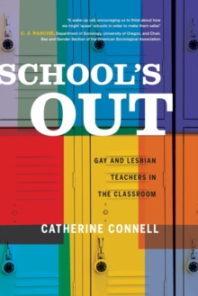 School's Out : Gay and Lesbian Teachers in the Classroom, Paperback / softback Book