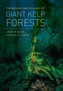 The Biology and Ecology of Giant Kelp Forests, Hardback Book