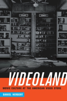 Videoland : Movie Culture at the American Video Store, Hardback Book