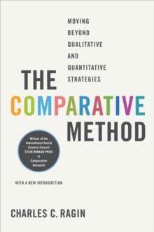 The Comparative Method : Moving Beyond Qualitative and Quantitative Strategies, Paperback / softback Book