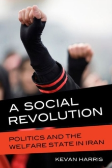 A Social Revolution : Politics and the Welfare State in Iran, Paperback Book